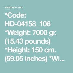 *Code: HD-04158_106  *Weight: 7000 gr. (15.43 pounds) *Height: 150 cm. (59.05 inches) *Width: 38 cm. (14.96 inches) *Base: 3xE27