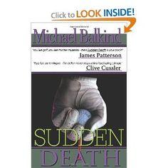 Sudden Death --- http://www.amazon.com/Sudden-Death-Michael-Balkind/dp/1451524439/?tag=caribbeantr01-20