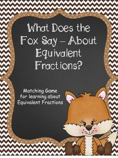 If your students are anything like mine, they LOVE this song and they will LOVE matching up equivalent fractions with these cute fox themed cards! Equivalent Fractions, Math Fractions, Dividing Fractions, Math Class, Fifth Grade, Up Game, Student Teaching, Matching Games, Learning Games