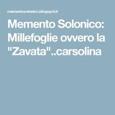 """Memento Solonico: Millefoglie ovvero la  """"Zavata""""..carsolina"""