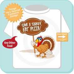 Funny Thanksgiving Shirt, Save a Turkey Eat Pizza t-shirt 10102014e