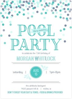 Easily customize this Confetti Celebration Pool Party Invitation design using the online editor. All of our Pool Party Invitations design templates are fully customizable. Graduation Invitation Wording, Teen Birthday Invitations, Pool Party Invitations, Invitation Ideas, Invitation Templates, Teenage Girl Birthday, Birthday Party For Teens, 24 Birthday, Birthday Ideas