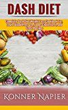Free Kindle Book -   DASH Diet: Complete Dash Diet Weight Loss Cookbook for, Lower Blood Pressure, Lower Cholesterol, and Great Recipes (Cookbook, Weight Loss Solution, For Beginners, Recipes)