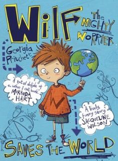 Wilf The Mighty Worrier Saves the World by Georgia Pritchett | Book Trust