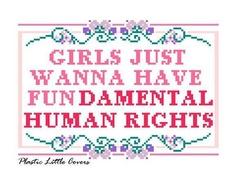 Girls just wanna have fun-damental human rights.