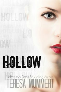 Hollow | Teresa Mummert | Sept 2014 |