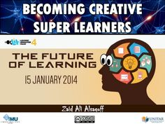 Becoming Creative Super Learners at #LIT4UNITAR! by Zaid Alsagoff via slideshare