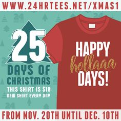 """Day 1 of the """"24 Hour Tees' 25 Days of Christmas!"""" $10 daily shirt, for 25 days. See the first one here: https://24hrtees.net/shop/happy-hollaaadays/?utm_content=buffer2e094&utm_medium=social&utm_source=pinterest.com&utm_campaign=buffer - Coupon """"Xmas1"""""""