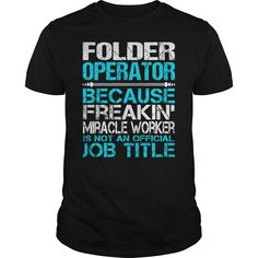 Awesome Tee For Folder Operator T-Shirts, Hoodies. BUY IT NOW ==► https://www.sunfrog.com/LifeStyle/Awesome-Tee-For-Folder-Operator-123453073-Black-Guys.html?id=41382