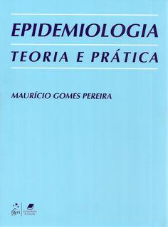 PEREIRA, Maurício Gomes. Epidemiologia: teoria e prática. Rio de Janeiro: Guanabara Koogan, 2013. xviii, 596 p. Inclui bibliografia (ao final de cada capítulo) e índice; il. tab. quad.; 28cm. ISBN 9788527703567.  Palavras-chave: EPIDEMIOLOGIA.  CDU 616-036.22 / P436e / 2013