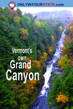 Travel | Vermont | Grand Canyon | Exploring | Unique | Beautiful | Site Seeing | Places To Go | Things To Do | Weekend | Day Trip | Gorge | River | Canyon | Outdoor | Hiking | Natural Attractions