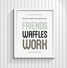 Leslie Knope, Typography Print, Parks and Recreation, Quote Print, Television Poster - Friends, Waffles, Work - Warm Taupe - 8x10 or 11x14
