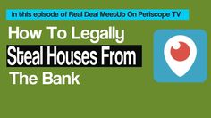 How To Steal A House From The Bank | Real Deal MeetUp TV