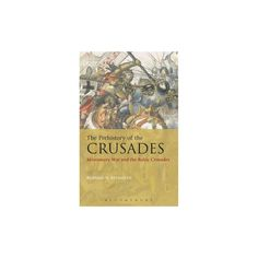 Prehistory of the Crusades : Missionary War and the Baltic Crusades (Hardcover) (Burnam W. Reynolds)
