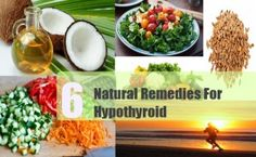 6 Natural Remedies For Hypothyroid
