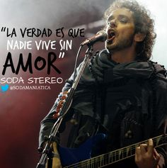 Gustavo Adrian Cerati ; Cantante Argentino ; Soda Stereo ;   #Music #Image #Rock Song Quotes, Wise Quotes, Music Quotes, Soda Stereo, Music Is Life, My Music, Perfect Love, My Love, Cute Phrases