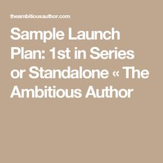 Sample Launch Plan: 1st in Series or Standalone « The Ambitious Author