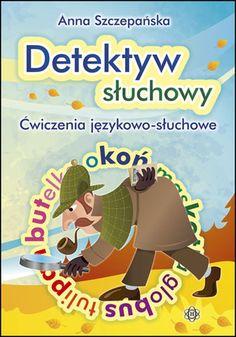 Detektyw słuchowy - Ćwiczenia językowo-słuchowe - Eduksiegarnia.pl Kids Learning, Comic Books, Activities, Education, Reading, Cover, Homeschooling, Art, Therapy