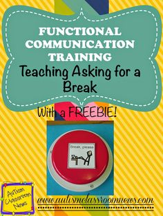 Functional Communication Training: Teaching Asking for a Break by Autism Classroom News at http://www.autismclassroomnews.com