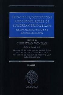 Principles, definitions and model rules of European private law : draft common frame of reference (DCFR) / edited by Christian von Bar and Eric Clive ; prepared by the study group on a European Civil Code and the research group on EC private law (Acquis group).  346 P7 VOL.1-VOL.6.
