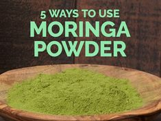 5 Ways to Use Moringa Powder Moringa Recipes, Superfood Recipes, Smoothie Recipes, Healthy Smoothies, Moringa Uses, Moringa Benefits, Health Benefits, Moringa Leaves, Moringa Oleifera