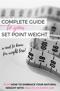Complete Guide to Your Set Point Weight. A need to know for weight loss! #setpointweight #setpointweighttheory #healthateverysize #weightlosstips