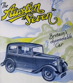The Austin Seven Austin Seven, The Austin, Austin Cars, Most Popular Cars, Classic Mercedes, Austin Healey, Car Posters, Old Signs, A30