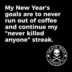 """My new year's goals are never short of coffee and continuing my """"never killed anyone"""" series. via Death Wish Coffee Co Informations About So far, so good! Coffee Is Life, I Love Coffee, Coffee Break, My Coffee, Morning Coffee, Coffee Shop, Coffee Humor, Coffee Quotes, Funny Coffee"""