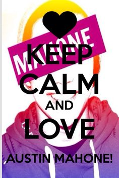 Keep calm and love Austin Mahone❤️❤️❤️❤️❤️