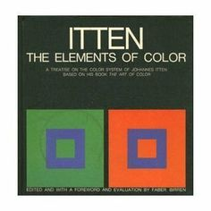 The Elements of Color: A Treatise on the Color System of Johannes Itten. Learn about the 7 color contrasts. Easy rules. Hard to master.