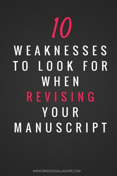 What do you look for when you revise your manuscript? I'm sharing 10 weaknesses to look for when you start revising your novel. Take a look, and get your FREE download of my Novel Plot Test Worksheet >>>