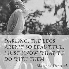 Quotes: Marlene Dietrich on her legs #vintage #1930s