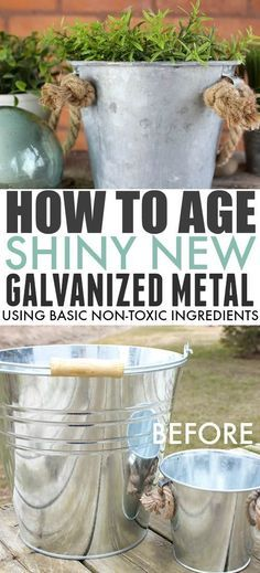 "Old galvanized metal can be so beautiful and so full of character. There are many ways to quickly ""age"" shiny new galvanized metal, but a lot of them use scary harsh chemicals so they didn't appeal to me so much. Read on to see how I age galvanized metal containers quickly using just basic household ingredients! #AgeGalvanizedMetal #MetalBucket #Galvanized"