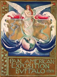 The Pan-American Exposition of the World's Fair held in Buffalo, 1901. My history background recalls President Mckinley  got shot  at the Hall of Music that year and finally died. Teddy Roosevelt became President.