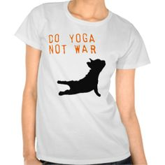 Do yoga not war tshirts yoga, veganism, vegetarian, ecologycal, eco, fuku, green, planet, save environment, recycling, nature, energy, spiritual, peace, union, reunite, liberation, connection, existence, mindfullness, meditation, zen, herbs, tea, tofu, lotus flower, natural, ecosystem, physical state, evolution, ecologist, eco friendly, ecologic, yoda, vegetables,