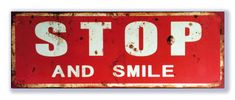 Stop and Smile Pop Art, Smile, Signs, Retro, Home Decor, Products, Decoration Home, Art Pop, Room Decor