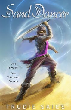 The wonderful book cover to Sand Dancer as designed by Edouard Noisette. Sand Dancer is a young adult fantasy novel published in 2019 by Uproar Books! A tale of fire magic, sword dancing, secrets, and revenge!