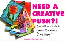 If you feel that you need a creative push, the iHanna postcard Swap is for you! Sign up, be inspired, get creating & start sharing your art with the world