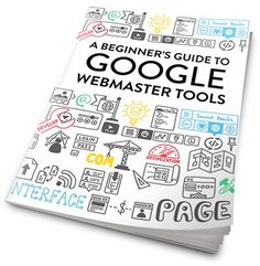 A Beginner's Guide to Google Webmaster Tools #SEOPluz