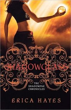 Shadowglass: The Shadowfae Chronicles by Erica Hayes  Submit a review and become a Faerytale Magic Reviewer! www.faerytalemagic.com