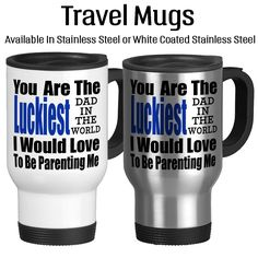 Travel Mug, Out Of All The Fathers In The World Im lucky Enough To Have The Very Best, Gift Idea, Stainless Steel 14 oz Coffee Cup
