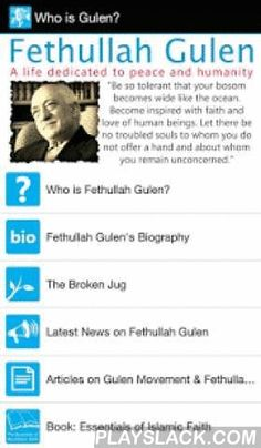 Fethullah Gulen  Android App - playslack.com , Fethullah Gulen is an authoritative mainstream Turkish Muslim scholar, thinker, author, poet, opinion leader and educational activist who supports interfaith dialogue, intercultural dialogue, science, technol