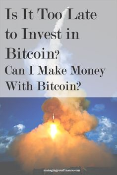Is It Too Late to Invest in Bitcoin in 2017? Can I Make Money With Bitcoin? via @https://www.pinterest.com/moneyaffiliate/