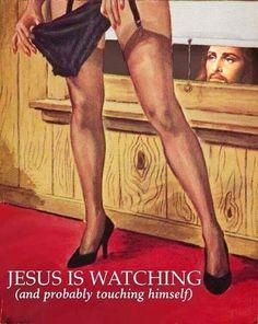 Gesù ti sta guardando (e probabilmente si tocca)