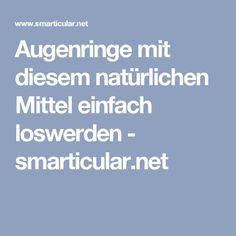 Augenringe mit diesem natürlichen Mittel einfach loswerden - smarticular.net