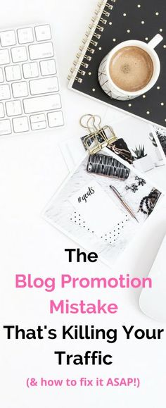 Are you losing the chance to increase your blog traffic by making this blog promotion mistake?