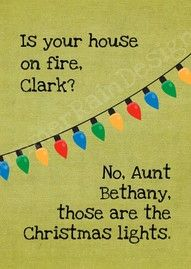 - Aunt Bethany and Clark Griswold in National Lampoon's Christmas Vacation Christmas Vacation Quotes, Best Christmas Movies, Christmas Time Is Here, All Things Christmas, Xmas Quotes, Christmas Feels Quotes, Funny Christmas Movie Quotes, Chevy Chase Christmas Vacation, Christmas Lights Quotes