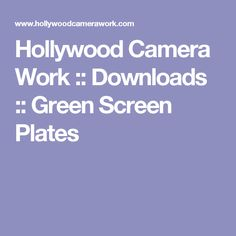 Hollywood Camera Work :: Downloads :: Green Screen Plates