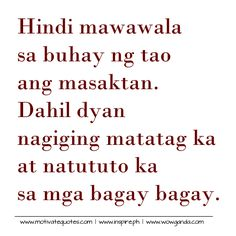 Pinoy Tagalog Sad Love Quotes Collections of best tagalog quotes. Tagalog Quotes Patama, Tagalog Quotes Hugot Funny, Pinoy Quotes, Hugot Quotes, Tagalog Love Quotes, Feel Good Quotes, Sad Love Quotes, Best Inspirational Quotes, Smile Quotes