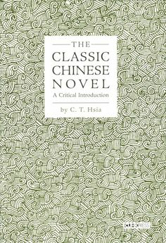 The classic Chinese novel : a critical introduction / by C.T. Hsia.